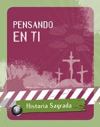 serie-historia-sagrada-PENSANDO-EN-TI