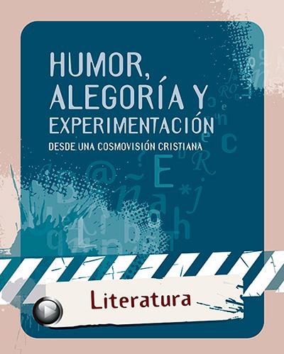 Humor, alegoría y experimentación desde una cosmovisión cristiana