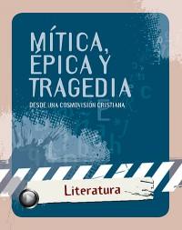 SERIE-LITERATURA-Mítica-épica-y-tragedia
