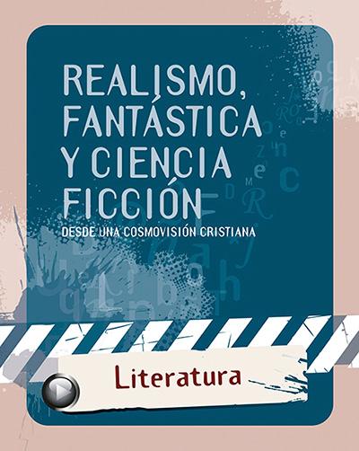 Cubierta Realismo, fantástica y ciencia ficción desde una cosmovisión cristiana