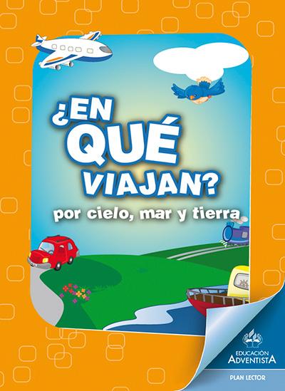 Libro de lectura ¿En qué viajan? Por cielo, mar y tierra