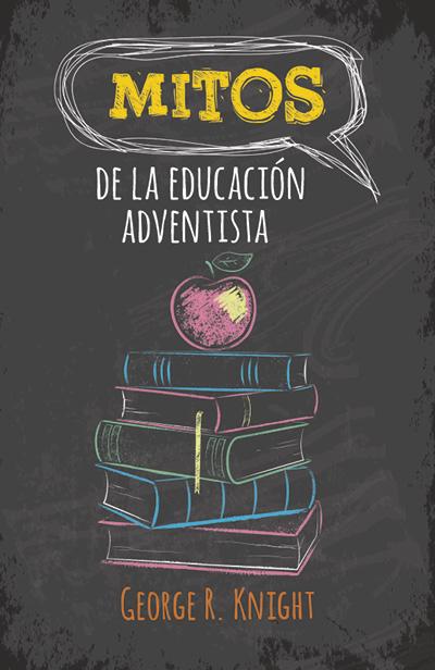 Mitos de la educación adventista
