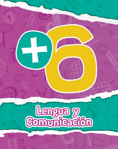 +6 Lengua y comunicación