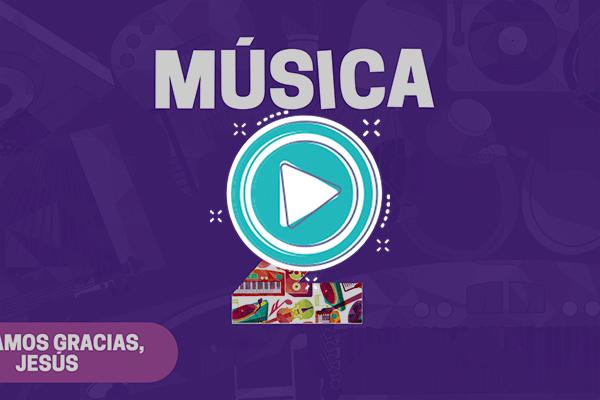 Videoclip: Te damos gracias, Jesús - Música 2