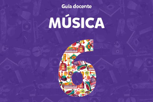 Guía docente - Música 6