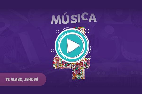 Videoclip: Te alabo, Jehová - Música 4