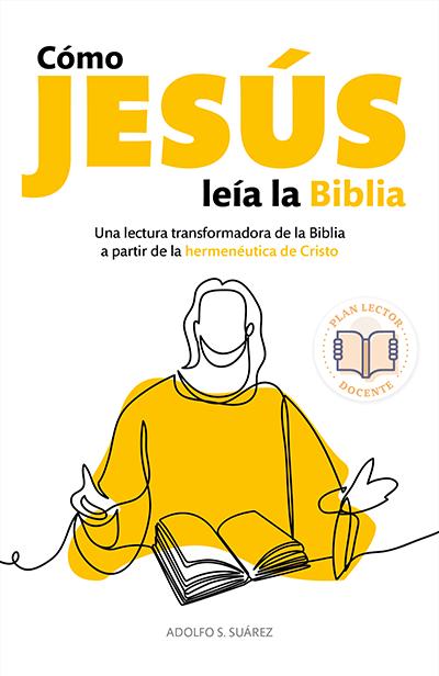 Cómo Jesús leía la Biblia