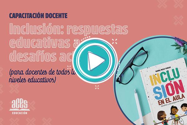 Capacitación online - Inclusión: respuestas educativas a desafíos actuales